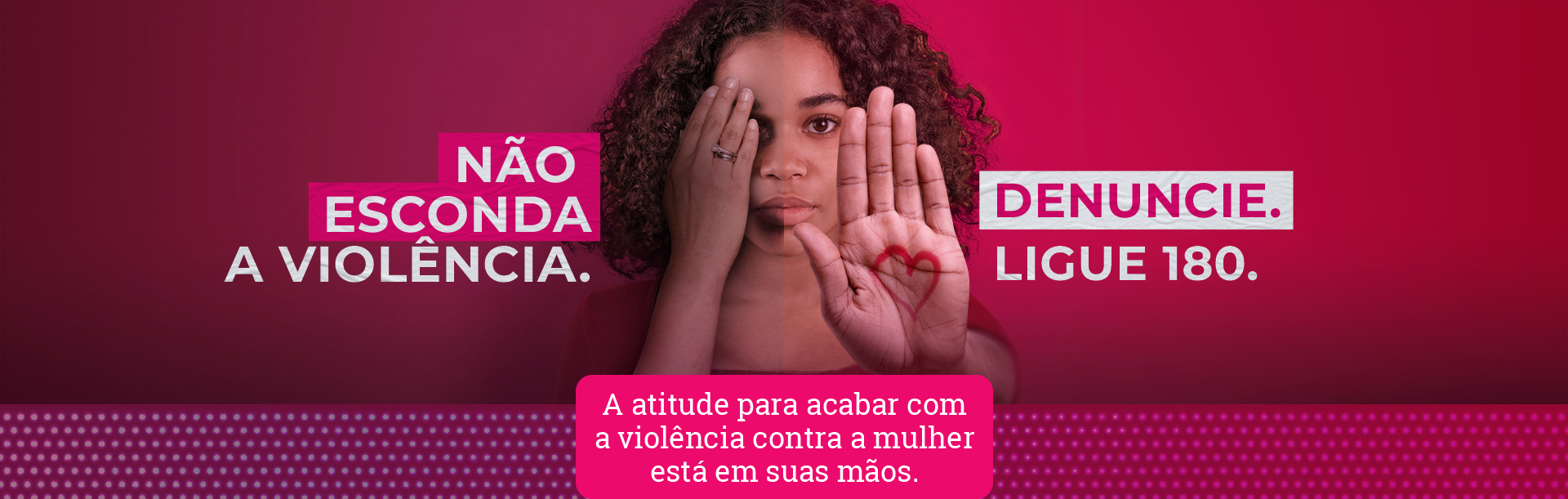 Não esconda a violência, denuncie 180